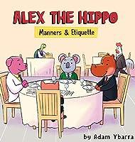 Alex The Hippo: Manners & Etiquette