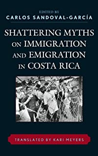 Shattering Myths on Immigration and Emigration in Costa Rica (English Edition)