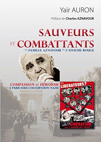 Sauveurs et Combattants - La famille Aznavour et L'affiche rouge: La famille Aznavour et