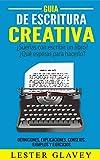 Guía de Escritura Creativa (Escribe tu historia nº 1)