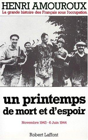 La grande histoire des Français sous l'Occupation. Tome 7: un printemps de mort et d'espoir