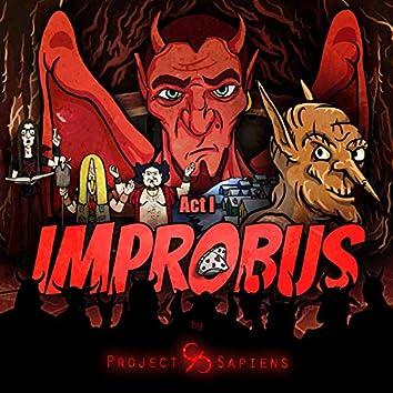 Improbus (Act I)