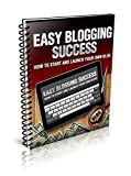 Easy Blogging Success: How to Start and Launch your Own Blog (English Edition)
