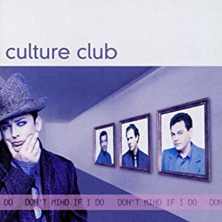 Don't Mind If I Do by Culture Club (1999-12-14)