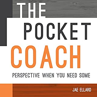 The Pocket Coach     Perspective When You Need Some              By:                                                                                                                                 Jae Ellard                               Narrated by:                                                                                                                                 Jae Ellard                      Length: 16 mins     3 ratings     Overall 2.3