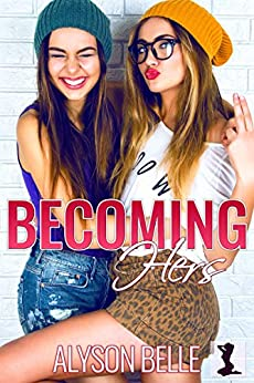 Becoming Hers: A Lesbian Gender Swap Romance by [Alyson Belle]