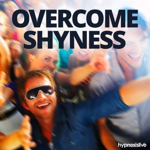 Overcome Shyness Hypnosis audiobook cover art