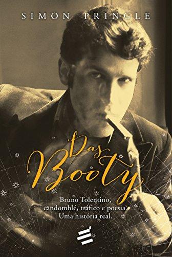 Das Booty - Bruno Tolentino, Candomblé, Tráfico e Poesia - Uma História Real