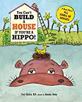 You Can't Build a House If You're a Hippo! (You Can't...)