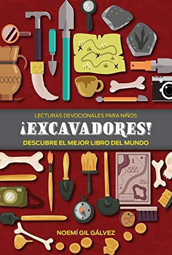 ¡Excavadores!: Descubre el mejor libro del mundo (Vida Espiritual)