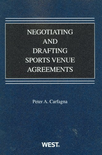 Negotiating and Drafting Sports Venue Agreements (Coursebook)