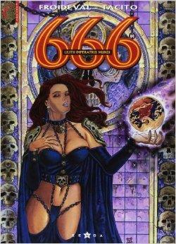 666, Tome 4 : Lilith imperatrix mundi de François Froideval,Frank Tacito ( 21 mai 1997 )