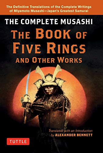 Musashi, M: Complete Musashi: The Book of Five Rings and Oth