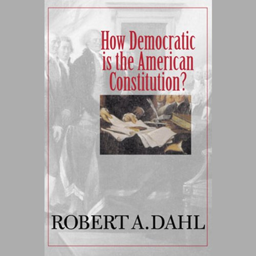 How Democratic Is the American Constitution? audiobook cover art