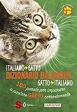 Dizionario bilingue italiano-gatto, gatto-italiano. 180 parole per imparare a parlare gatto correntemente