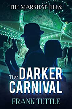 The Darker Carnival  The Markhat Files Book 7