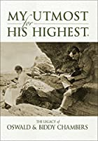 My Utmost for His Highest: The Legacy of Oswald & Biddy Chambers