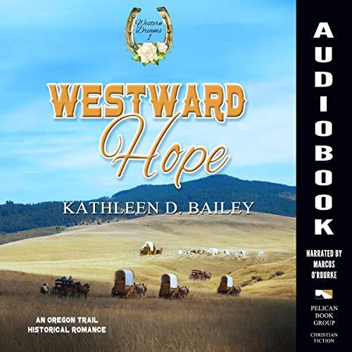Westward Hope (An Oregon Trail Historical Romance) cover art