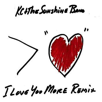 I Love You More Remix