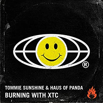 Burning With XTC