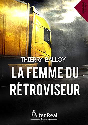 La femme du rétroviseur - Thierry Balloy (2019)