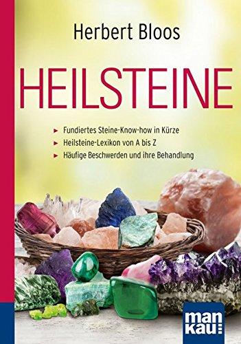 Bloos, Herbert<br />Heilsteine. Kompakt-Ratgeber: Fundiertes Steine-Know-how in Kürze