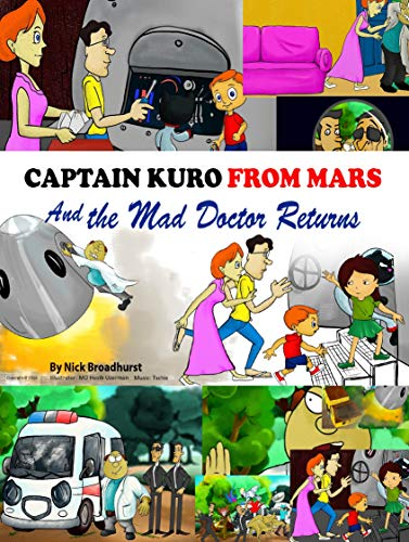 Captain Kuro From Mars and The Mad Doctor Returns (English Edition)
