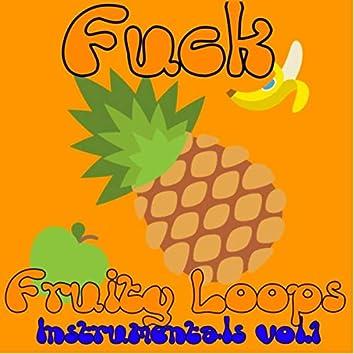 Fuck Fruity Loops (Instrumentals), Vol. 1