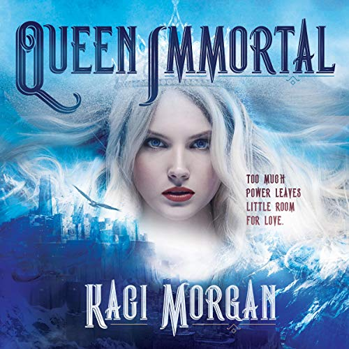 Queen Immortal Audiobook By Kaci Morgan cover art