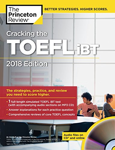 The Princeton Review Cracking the TOEFL iBT 2018: The Strategies, Practice, and Review You Need to Score Higher by Princeton Review