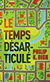 Le Temps Desarticule (French Edition) by Philip K. Dick(2014-02-27) - Editions 84 - 01/01/2014