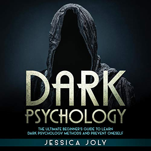 Dark Psychology     The Ultimate Beginner's Guide to Learn Dark Psychology Methods and Prevent Oneself              By:                                                                                                                                 Jessica Joly                               Narrated by:                                                                                                                                 Russell Archey                      Length: 3 hrs and 22 mins     Not rated yet     Overall 0.0