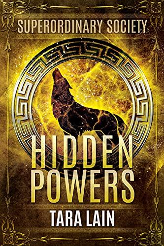 Hidden Powers: An LGBT, New Adult, Urban Fantasy Romance (Superordinary Society Book 1) by [Tara Lain]