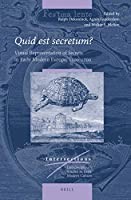 Quid est secretum?: Visual Representation of Secrets in Early Modern Europe, 1500-1700 (Intersections)
