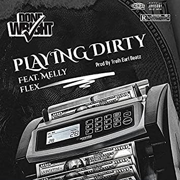 Playing Dirty (feat. Melly Flex)