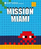 Mission Miami - Art4Space Project (Invasion Guide) (English and French Edition) by Invader (2013-11-16) - Control P Editions - 16/11/2013