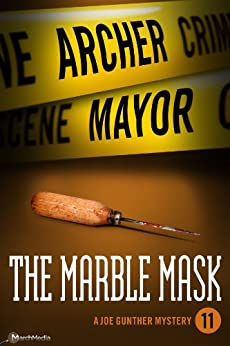 The Marble Mask (Joe Gunther Mysteries Book 11) by [Archer Mayor]