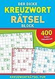 Der dicke Kreuzwortrtselblock: 400 Seiten Rtselspa