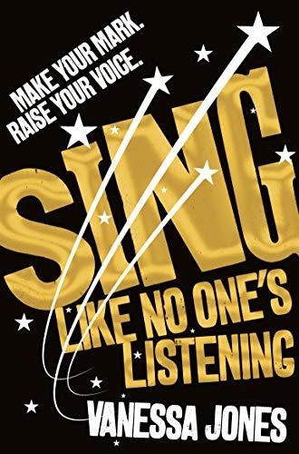 SING (Like No One's Listening) by [Vanessa Jones]