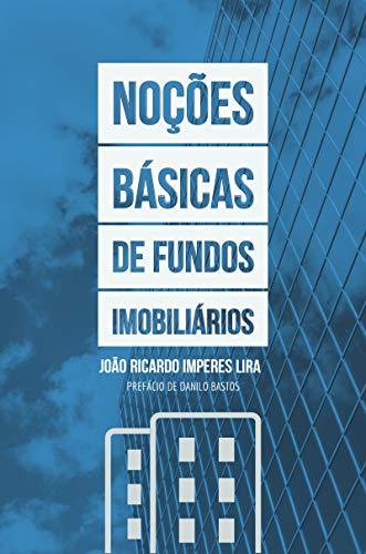 Noções Básicas de Fundos Imobiliários