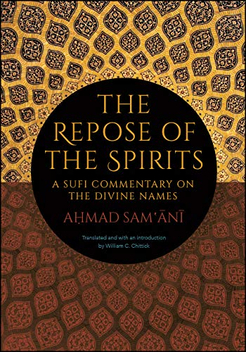 The Repose of the Spirits: A Sufi Commentary on the Divine Names (SUNY series in Islam) (English Edition)