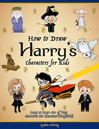 How to Draw Harry's Characters for Kids: Learn to Draw 40+ of Your Favourite HP Characters (Unofficial)
