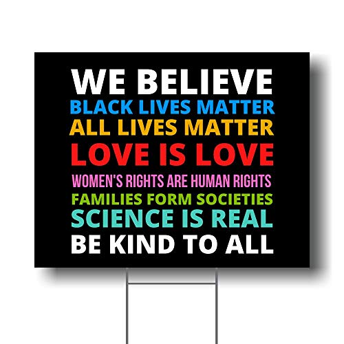 Black Lives Matter and All Lives Matter Yard Sign   in This House We Believe All Lives Matter Love is Love Women's Rights are Human Rights Families Form Societies Science is Real Be Kind to All
