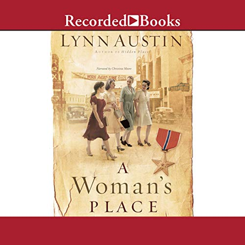 A Woman's Place                   By:                                                                                                                                 Lynn Austin                               Narrated by:                                                                                                                                 Christina Moore                      Length: 14 hrs and 29 mins     505 ratings     Overall 4.7