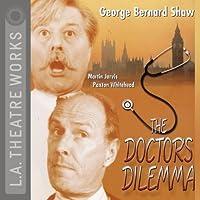 The Doctor's Dilemma Hörbuch