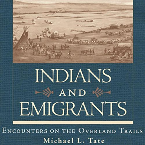 Indians and Emigrants audiobook cover art