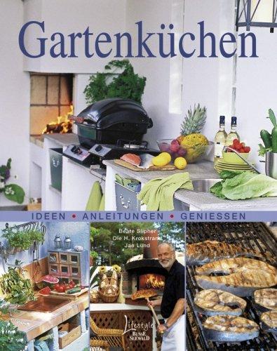 Gartenküchen: Ideen - Anleitungen - Genießen