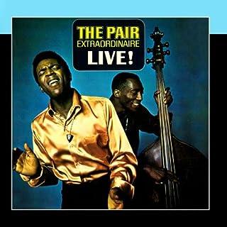 The Pair Extraordinaire Live!