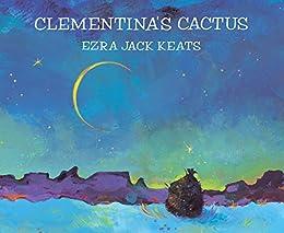 Clementina's Cactus (Picture Books) by [Ezra Jack Keats]