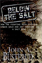 Below the Salt: How the Fighting 90th Division Struck Gold and Art Treasure in a Salt Mine